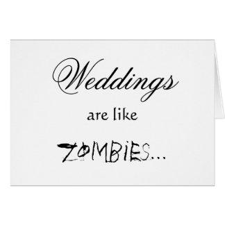 WEDDINGS ARE LIKE ZOMBIES CARD