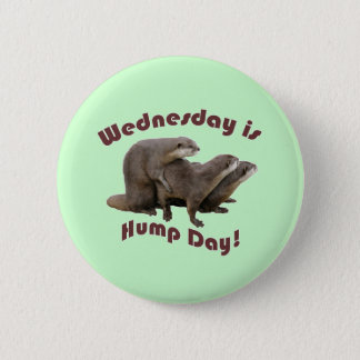 Wednesday is Hump Day! 2 Inch Round Button