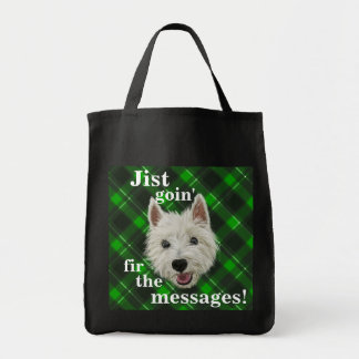Wee. Westie. Jist Goin' Fir The Messages! Tote Bag
