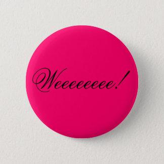 Weeeeeeee! 2 Inch Round Button