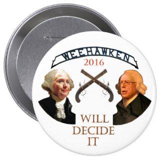 Weehawken Will Decide It 4 Inch Round Button