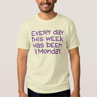 Week Full of Mondays Tee Shirts