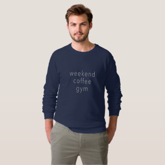 Weekend Coffee Gym Word Sweater Tee Slogan Bue