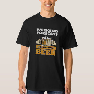 Weekend Forecast - Beer! T-shirts