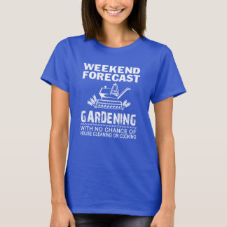 WEEKEND FORECAST GARDENING T-Shirt
