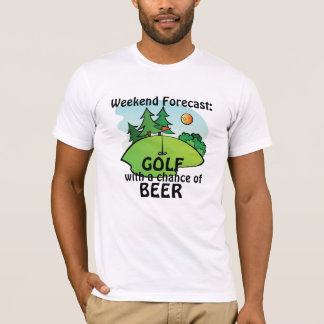 """""""Weekend forecast: Golf with a chance of beer"""" T-Shirt"""