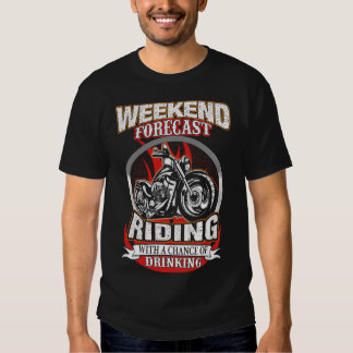 Weekend Forecast Riding With A Chance of Drinking T-shirt