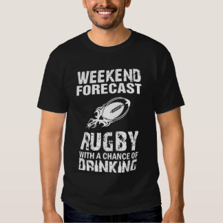 Weekend Forecast Rugby With A Chance Of Drinking Tee Shirts