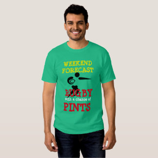 """""""Weekend forecast: Rugby with a chance of pints"""" Tee Shirts"""