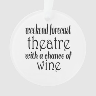 Weekend Forecast Theatre and Wine Ornament