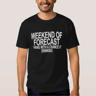 WEEKEND OF FORECAST BAKING WITH A CHANCE OF DRINKI T-SHIRT