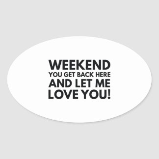 Weekend Oval Sticker