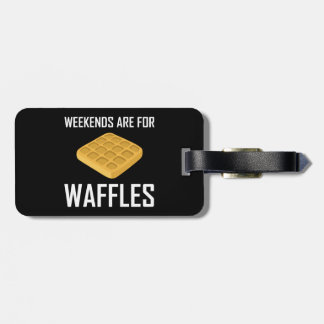 Weekends Are For Waffles Luggage Tag