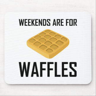 Weekends Are For Waffles Mouse Pad