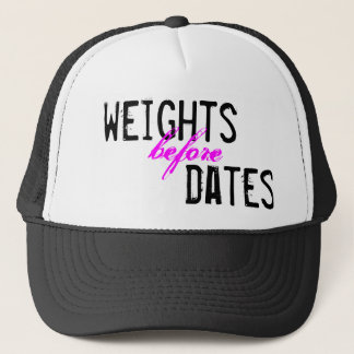 weights before dates trucker hat