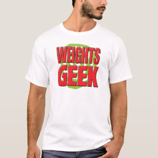 Weights Geek T-Shirt