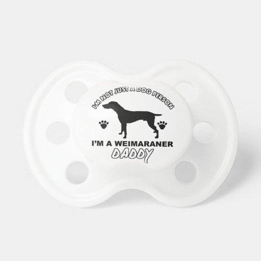 WEIMARANER dog daddy designs Pacifier