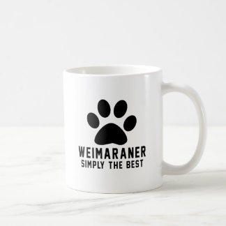 Weimaraner Simply the best Coffee Mug