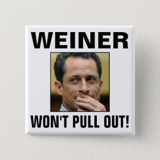 Weiner - Won't Pull Out! 2 Inch Square Button