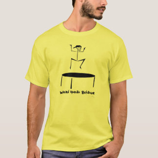 Weird Human Behavior Trampolin Guy T-shirt