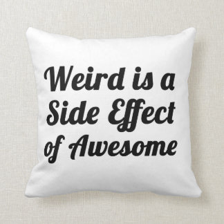weird is a side effect of awesome pillow