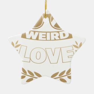 weird love ceramic ornament