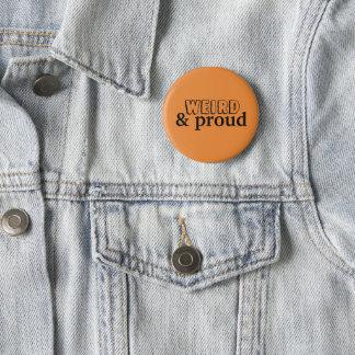 Weird & Proud Badge 2 Inch Round Button