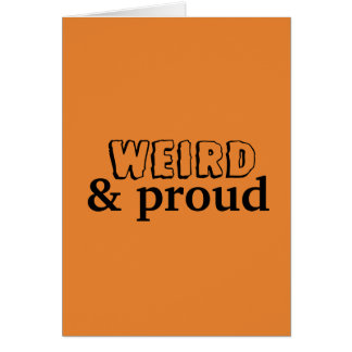 Weird & Proud Card