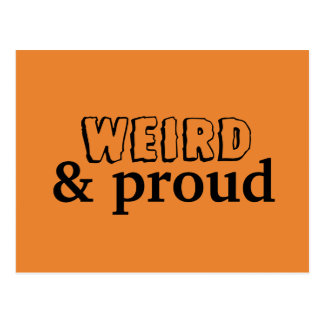 Weird & Proud Postcard