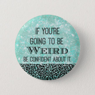 Weird Quote 2 Inch Round Button