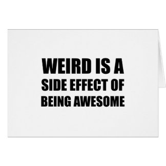 Weird Side Effect Being Awesome Card