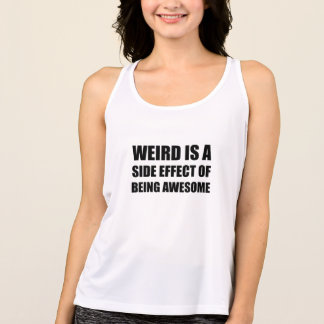 Weird Side Effect Being Awesome Tank Top
