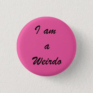 weirdo Badge 1 Inch Round Button