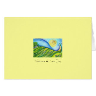 'WELCOME A NEW DAY' Note Card