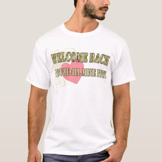 Welcome Back All Mine T-Shirt