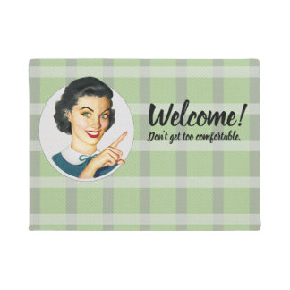 Welcome!  Don't get too comfortable Doormat