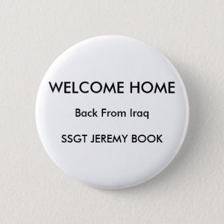 WELCOME HOME, Back From IraqSSGT JEREMY BOOK 2 Inch Round Button