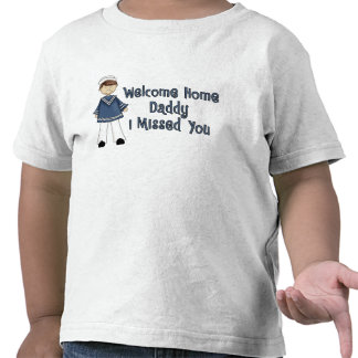 Welcome Home Daddy Navy Brat Son Tee Shirt