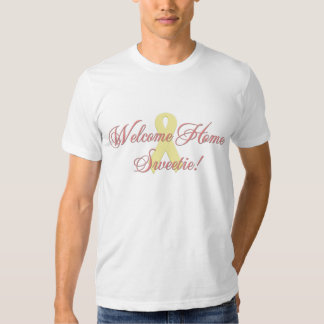 Welcome Home Sweetie T-shirt