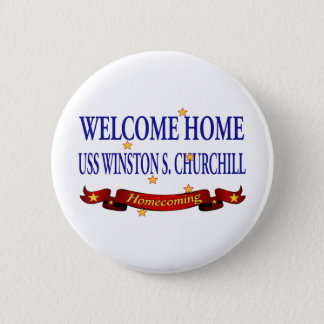 Welcome Home USS Winston S. Churchill 2 Inch Round Button