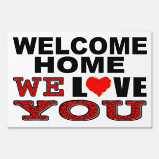 Welcome Home We Love You Sign
