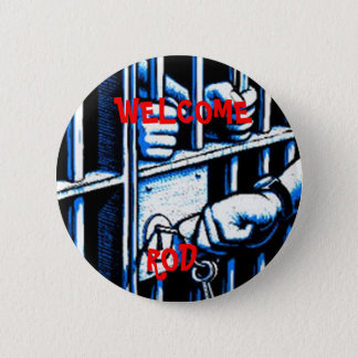 WELCOME ROD to prison - Round Button