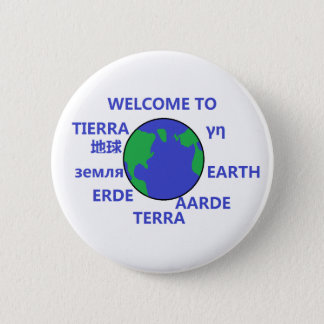 WELCOME TO EARTH 2 INCH ROUND BUTTON
