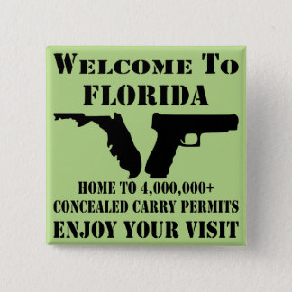 Welcome To Florida Home To 4,000,000+ CCW Permits 2 Inch Square Button