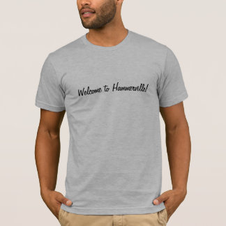 welcome to hammervile t shirt