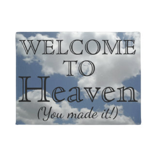 WELCOME TO Heaven You made it Funny Doormat