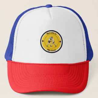 Welcome to High School Trucker Hat