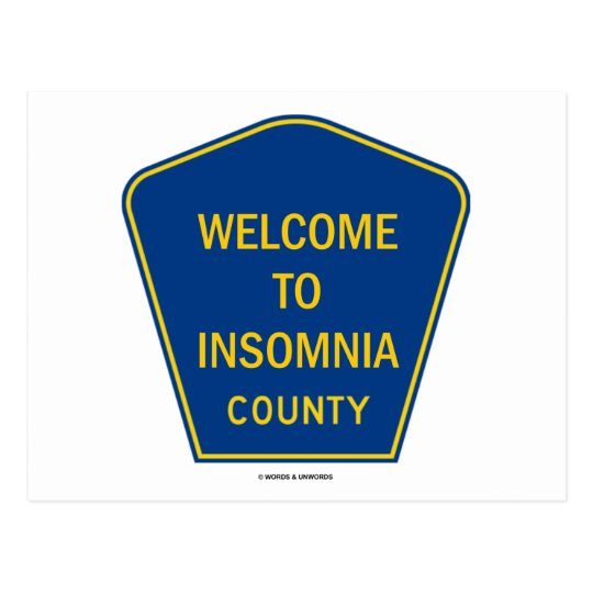 Welcome To Insomnia County Postcard