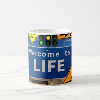 WELCOME TO LIFE COFFEE MUG