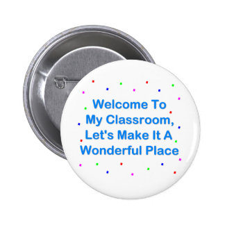 Welcome To My Classroom 2 Inch Round Button